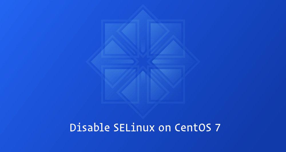 如何在CentOS 7上禁用SELinux