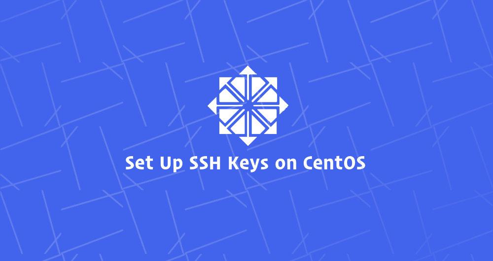 如何在CentOS 7上设置SSH密钥