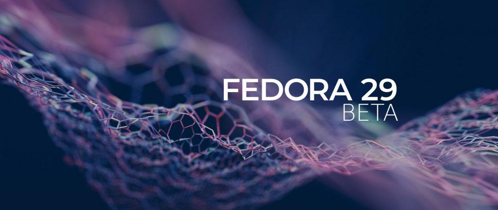 Fedora 宣布推出 Fedora 29 Beta