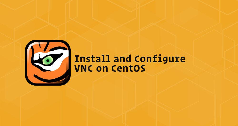 如何在CentOS 7上安装和配置VNC
