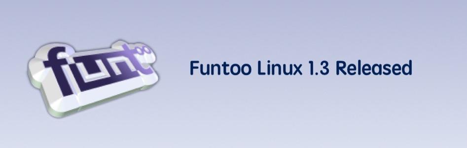 Linux发行版 Funtoo Linux 1.3 发布!