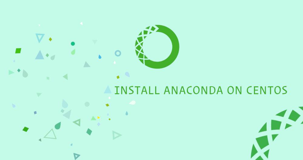 如何在  CentOS 7 上安装 Anaconda