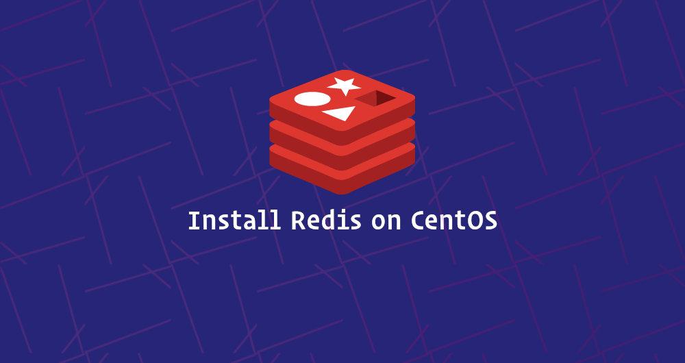 如何在 CentOS 7上安装和配置 Redis