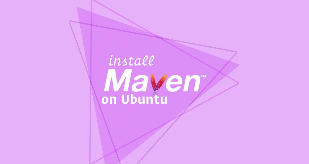 如何在 Ubuntu 18.04 上安装 Apache Maven