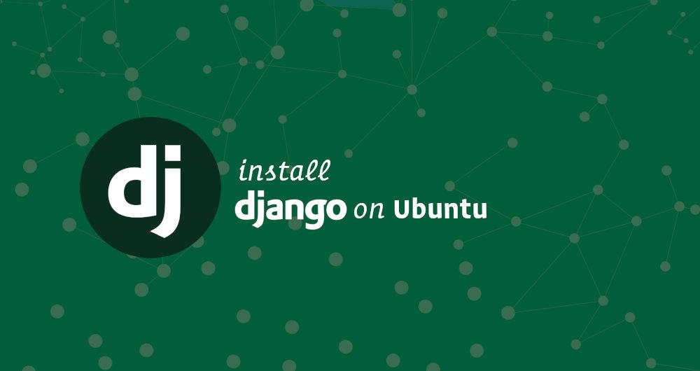 如何在Ubuntu 18.04上安装Django