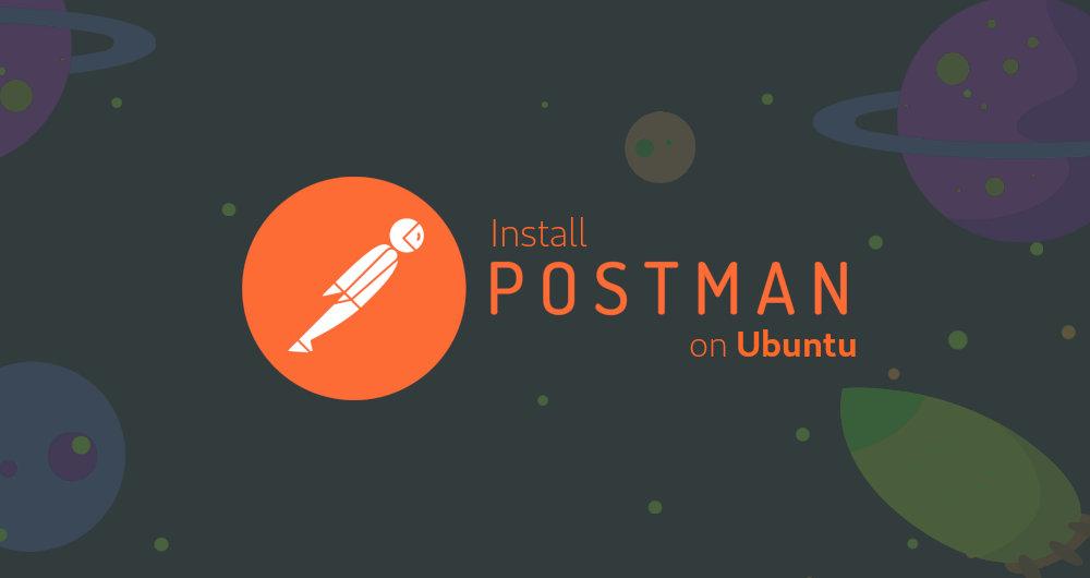如何在 Ubuntu 18.04 上安装 Postman