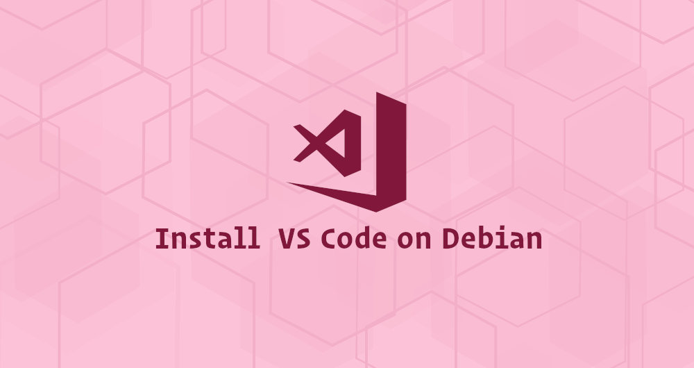 如何在 Debian 9 上安装 Visual Studio Code (VS Code)