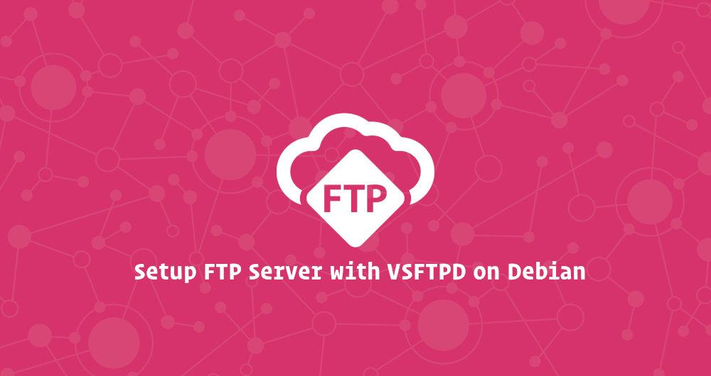 如何在 Debian 9上使用 VSFTPD 设置FTP服务器